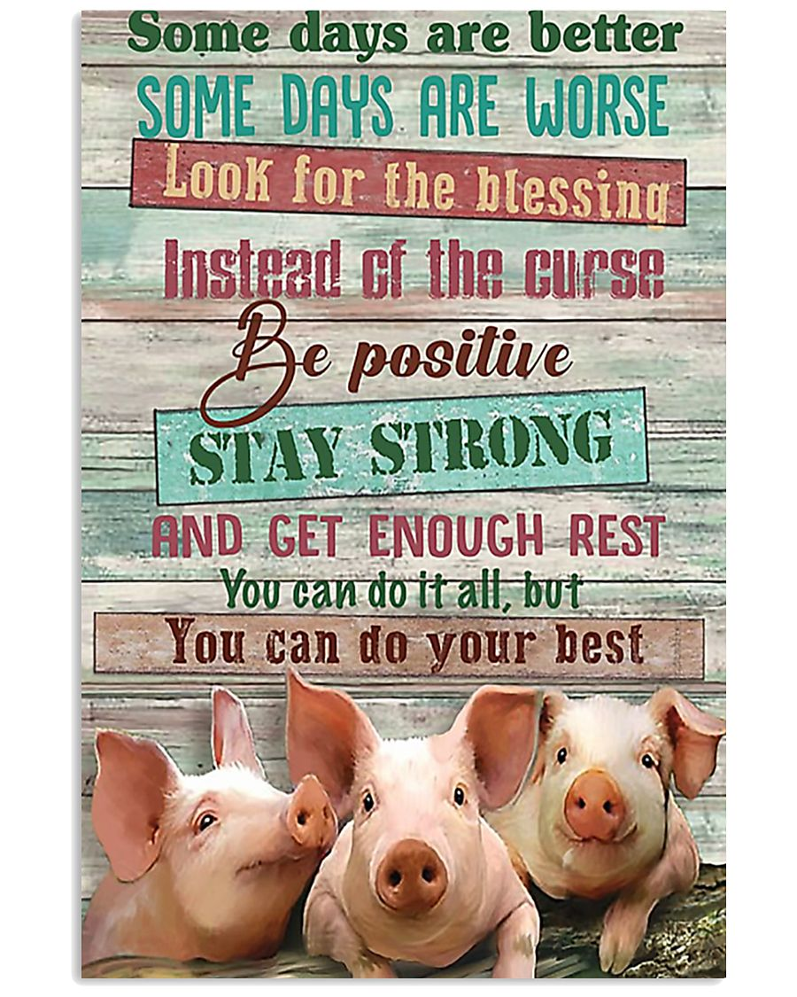 Some day a better-poster Pig 11x17 Poster