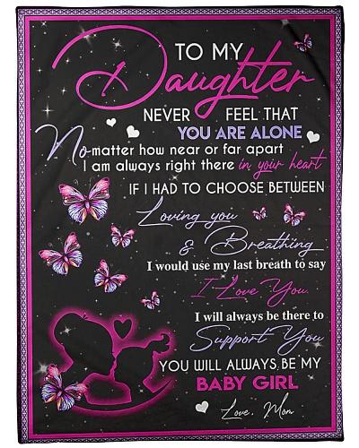 To My Daughter Never Feel Fleece Blanket