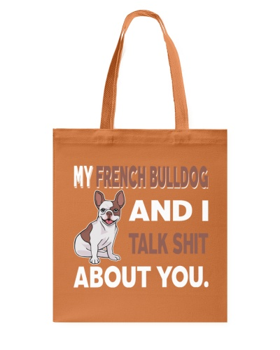 MY FRENCH BULLDOG AND I TALK ABOUT YOU