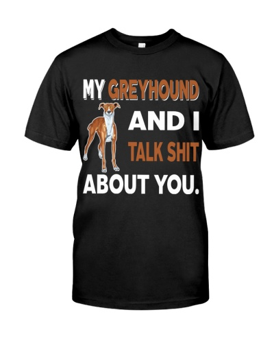 MY GREYHOUND AND I TALK ABOUT YOU