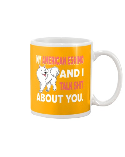 MY AMERICAN ESKIMO AND I TALK ABOUT YOU