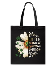 Every Little Thing Gonna Be Alright Every  Tote Bag tile