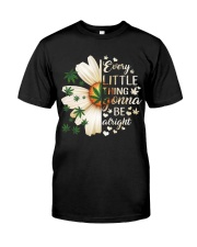 Every Little Thing Gonna Be Alright Every  Classic T-Shirt front