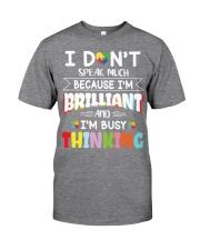 Autism I Dont Speak Much Im Brilliant Classic T-Shirt front