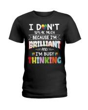 Autism I Dont Speak Much Im Brilliant Ladies T-Shirt tile