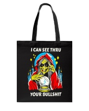 i can see thru your bullshit Tote Bag tile