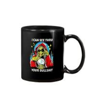 i can see thru your bullshit Mug tile