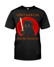 Black Cat Dont Make Me  Classic T-Shirt front