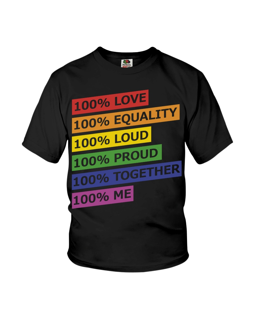 100 love equality loud proud together me Youth T-Shirt