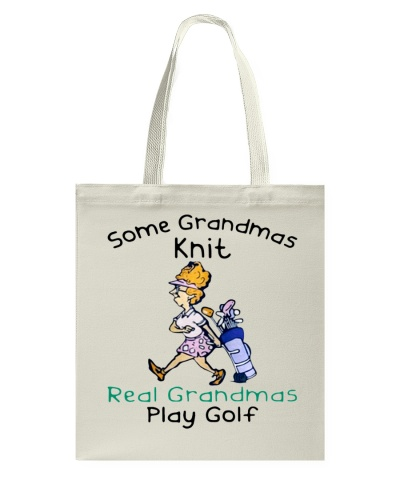 Some grandmas knit real grandmas play golf