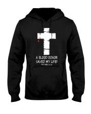 A blood donor saved my life Matthew 26 28 Hooded Sweatshirt thumbnail
