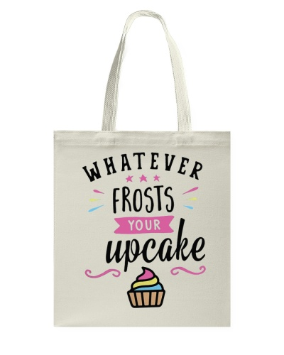 Whatever Frosts Your Upcake