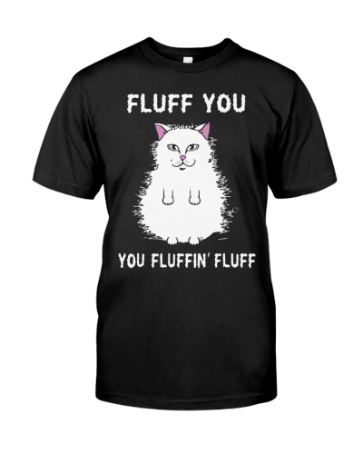 Fluffin you you fluffin fluff cat