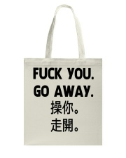 Fuck you go away chinese Tote Bag thumbnail
