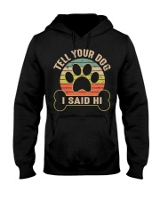 Tell Your Dog I Said Hi Retro Vintage Hooded Sweatshirt thumbnail