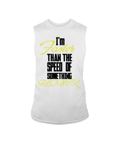 I'm faster than the speed of something slower