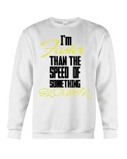 I'm faster than the speed of something slower Crewneck Sweatshirt thumbnail