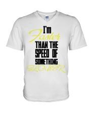 I'm faster than the speed of something slower V-Neck T-Shirt thumbnail
