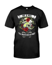 Skull roses Mr and Mrs till death do us part Classic T-Shirt front