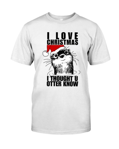I Love Christmas Thought You Otter Know