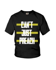 Cant just preach shirt Youth T-Shirt thumbnail