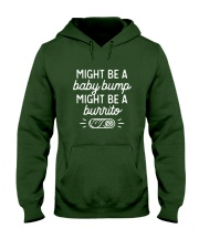 Might be a baby bump might be a burrito Hooded Sweatshirt front