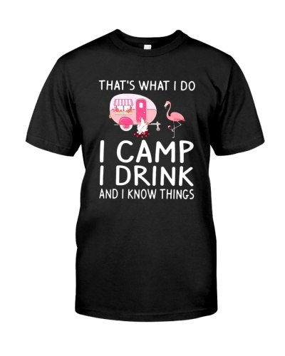 That's what I do I camp I drink