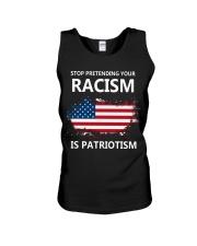 Stop pretending your racism is patriotism Unisex Tank thumbnail