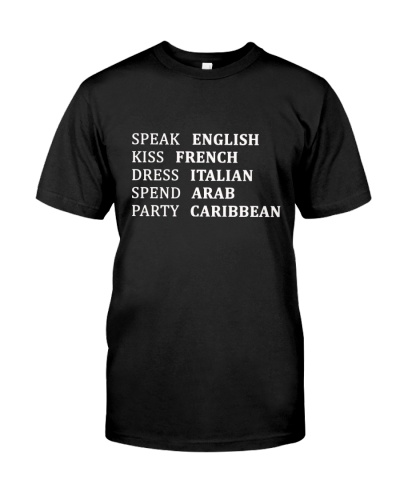 Speak English kiss French dress Italian spend Arab