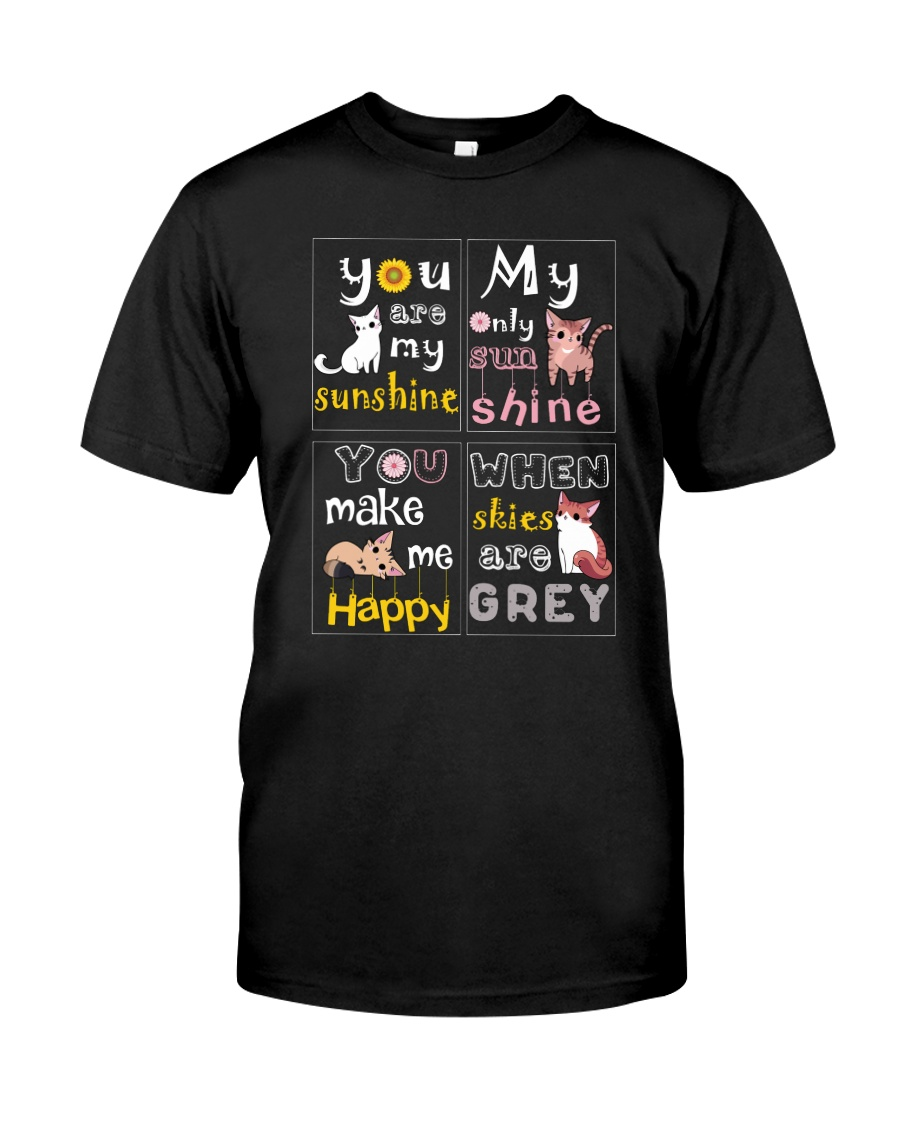 Cat You Are My Sunshine  Classic T-Shirt