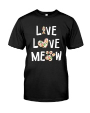 Live love meow Classic T-Shirt front