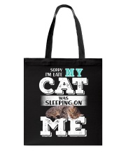 Cat was sleeping on me Tote Bag thumbnail