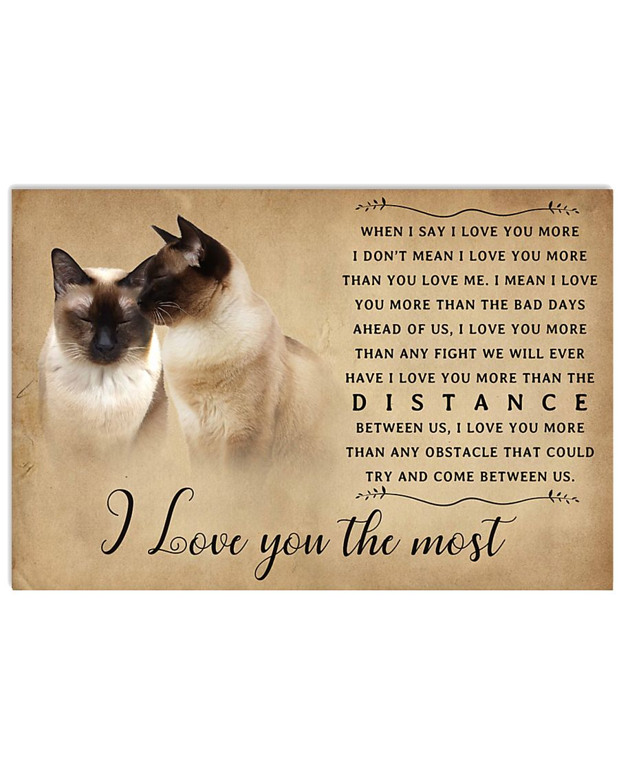 Siamese Cat I Love You The Most Poster 1501 17x11 Poster