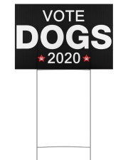 Vote dogs 2020 yard sign 18x12 Yard Sign back