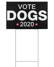 Vote dogs 2020 yard sign 18x12 Yard Sign front