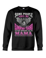 CALL ME ELEMENTARY TEACHER MAMA JOB SHIRTS Crewneck Sweatshirt thumbnail