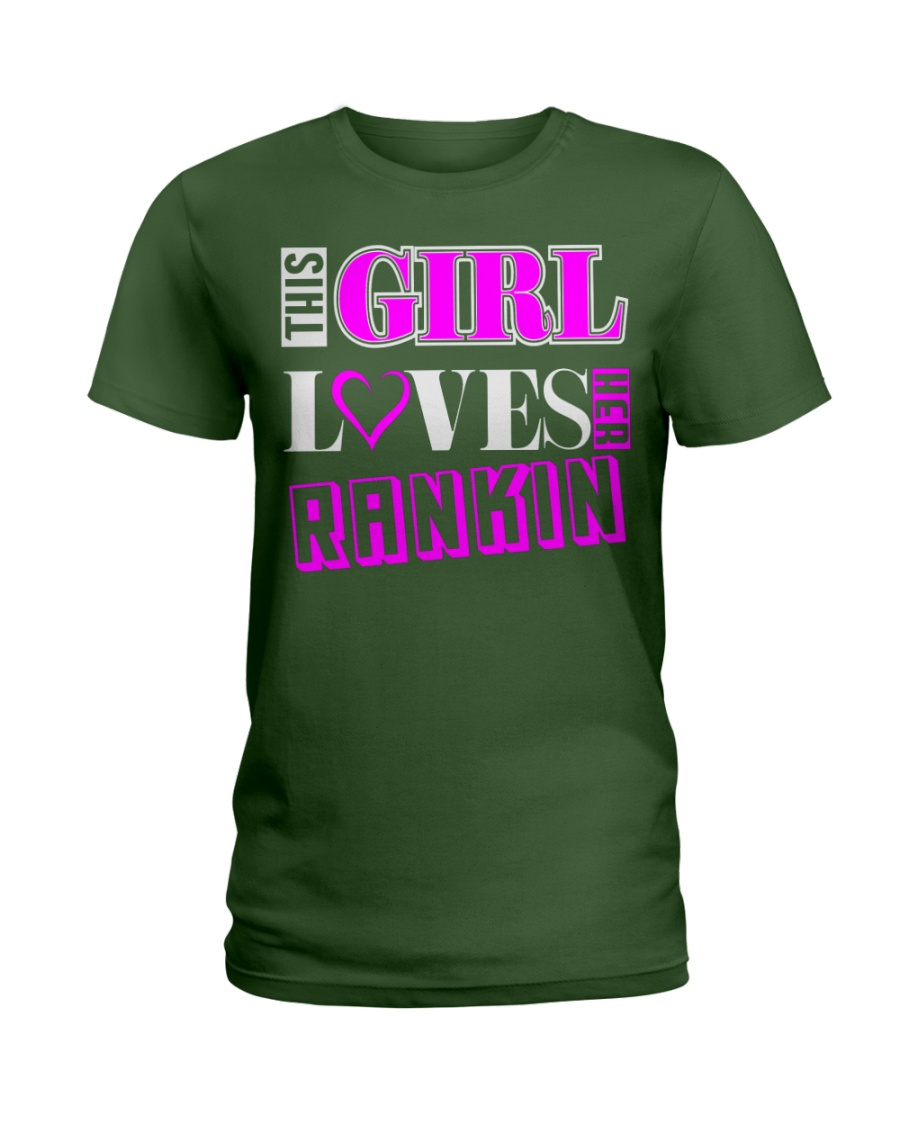 GIRL LOVES HER RANKIN SHIRTS Ladies T-Shirt