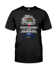 LIVING IN CALIFORNIA WITH WISCONSIN ROOTS SHIRTS Classic T-Shirt front