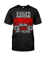 IRISH Blood Run Through My Veins Classic T-Shirt thumbnail