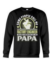 CALL ME FACTORY ENGINEER PAPA JOB SHIRTS Crewneck Sweatshirt thumbnail