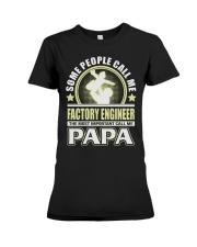 CALL ME FACTORY ENGINEER PAPA JOB SHIRTS Premium Fit Ladies Tee thumbnail