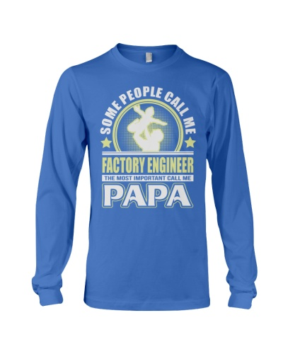 CALL ME FACTORY ENGINEER PAPA JOB SHIRTS
