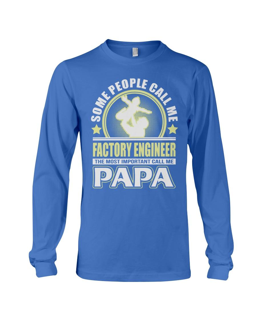 CALL ME FACTORY ENGINEER PAPA JOB SHIRTS Long Sleeve Tee