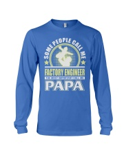 CALL ME FACTORY ENGINEER PAPA JOB SHIRTS Long Sleeve Tee front
