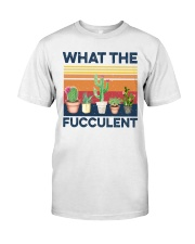 what the fucculent shirt Classic T-Shirt front