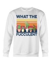 what the fucculent shirt Crewneck Sweatshirt thumbnail