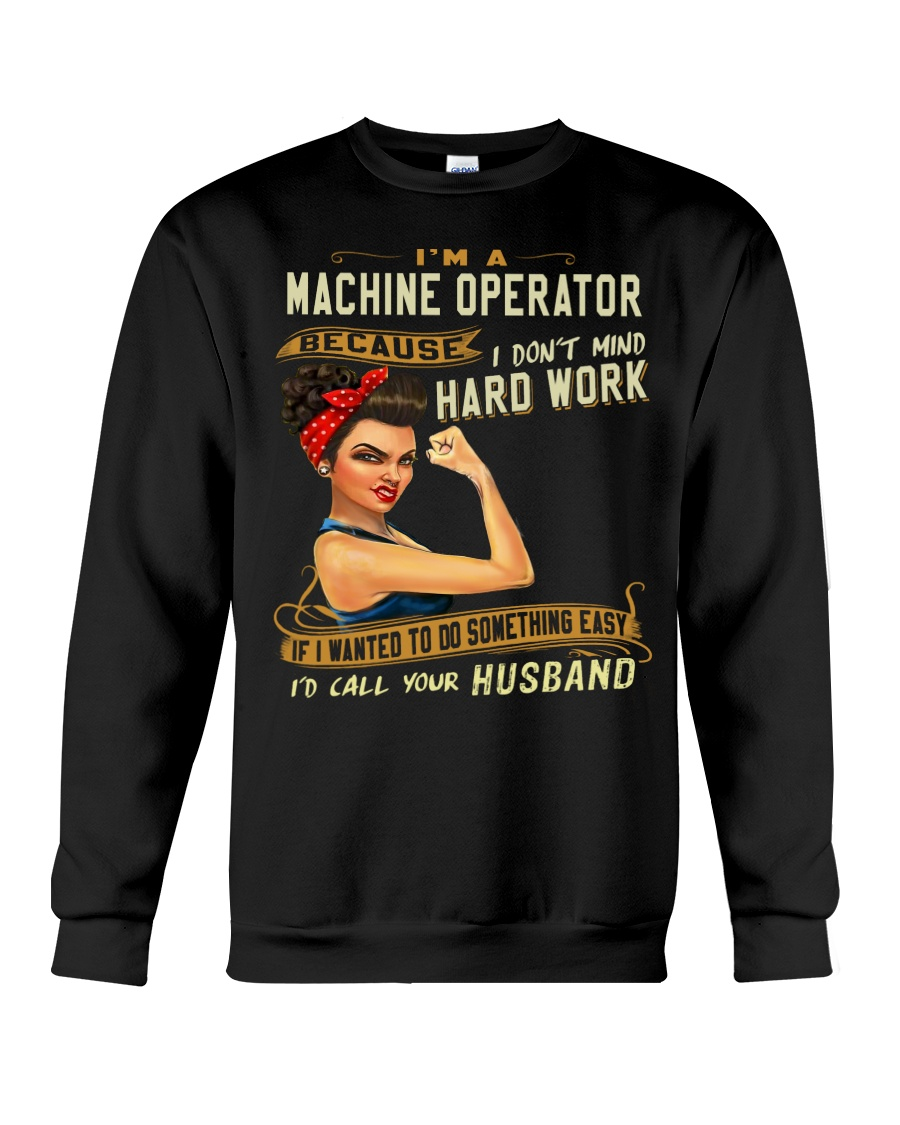 Machine Operator Crewneck Sweatshirt