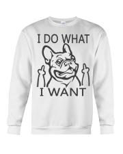 French Bulldog I Do What I Want Crewneck Sweatshirt thumbnail
