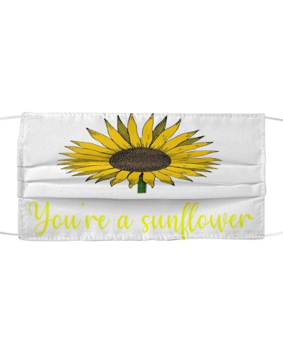 You're a Sunflower FaceMask