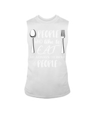 130 Eat People Who Like To Eat Are Always The Best Sleeveless Tee thumbnail